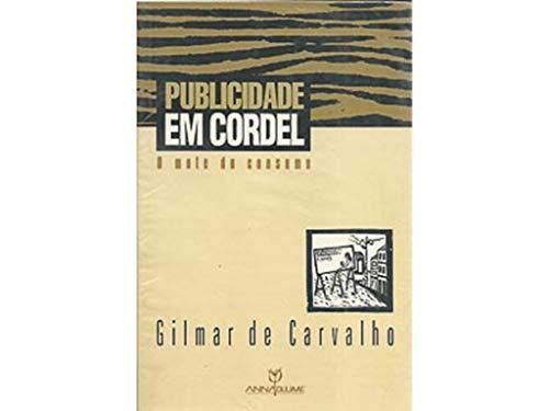 PUBLICIDADE EM CORDEL. O MOTO DO COSUMO: Carvalho, Gilmar de
