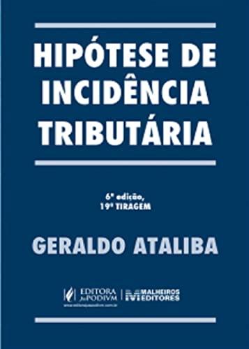 Hipótese de Incidência Tributária: Geraldo Ataliba
