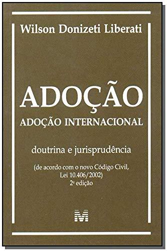9788574205328: Adoc~ao: Adoc~ao Internacional: Doutrina E Jurisprudencia, de Acordo Com O Novo Codigo Civil, Lei 10,406-2002