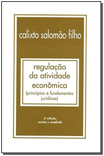 9788574208398: Regulacao Da Atividade Economica: Principios E Fundamentos Juridicos
