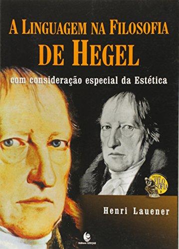 Linguagem na Filosofia de Hegel: com Consideração Especial da Estética - Henri Lauener