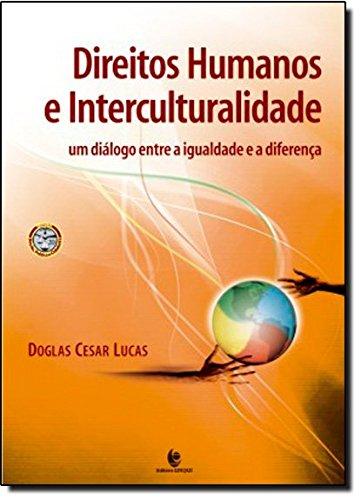 Direitos humanos e interculturalidade : um diálogo entre a igualdade e a diferença. -- ( Direito, política e cidadania ; 20 ) - Lucas, Doglas Cesar