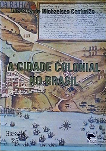 9788574300450: A cidade colonial no Brasil (Colecao Historia)