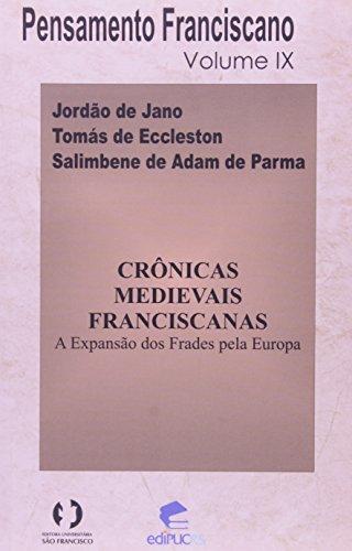 9788574306995: Cronicas Medievais Franciscanas: A Expansao dos Frades Pela Europa - Vol.4