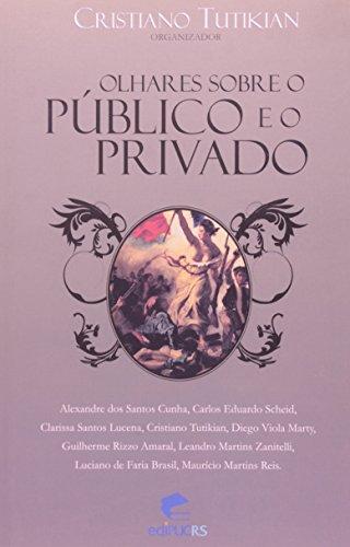 9788574307077: Olhares Sobre O Publico E O Privado