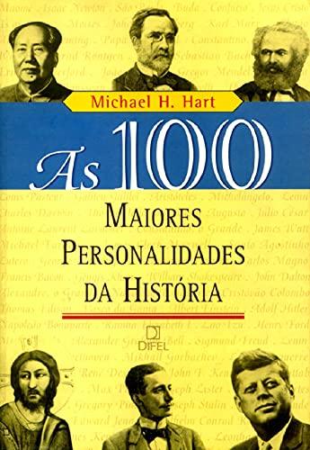 100 Maiores Personalidades da Historia (Em Portugues: Michael H. Hart