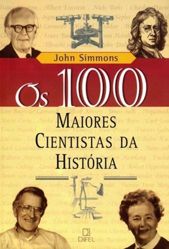 100 Maiores Cientistas da Historia (Em Portugues: John Simmons