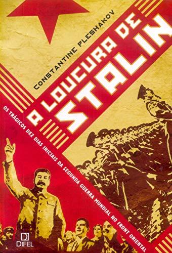 9788574320854: A Loucura de Stalin Os Tragicos Dez Dias Iniciais da Segunda Guerra Mundial No Front Oriental