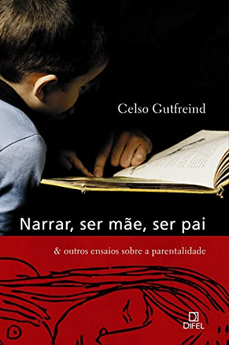 9788574321073: Narrar, Ser Mae, Ser Pai (Em Portugues do Brasil)