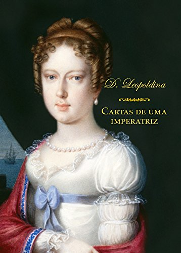 9788574481081: Cartas de Uma Imperatriz (Em Portugues do Brasil)