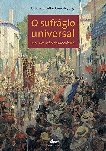 9788574481111: Sufragio Universal e a Invencao Democratica, O