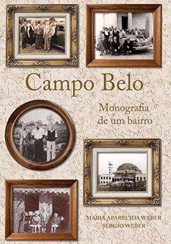 9788574481203: Campo Belo. Monografia de Um Bairro (Em Portuguese do Brasil)