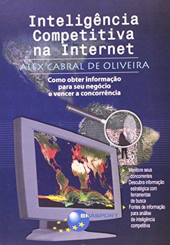 9788574522746: Inteligencia Competitiva na Internet: Como Obter Informacao Para Seu Negocio e Vencer a Concorrencia