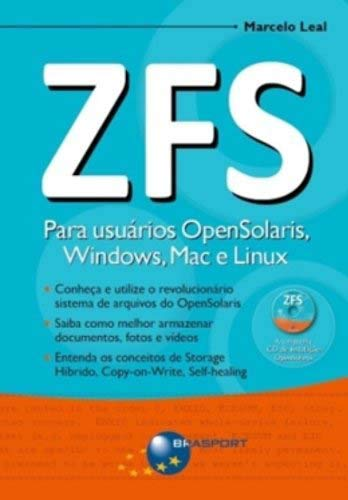 9788574524153: Zfs: Para Usuarios Opensolaris, Windows, Mac e Linux - Acompanha Cd de Istalacao