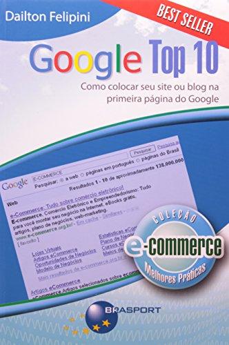 9788574524313: Google Top 10 : Como Colocar seu Site ou Blog na Primeira Pagina do Google