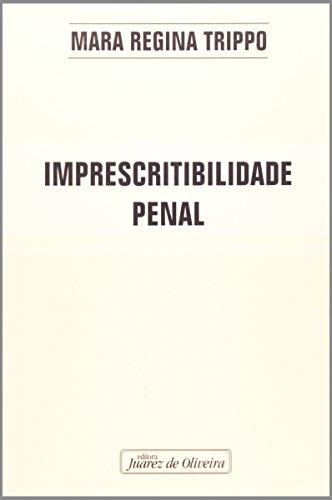 9788574534725: Imprescritibilidade Penal