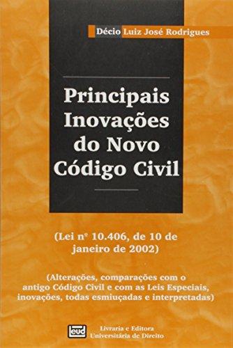 Principais inovacoes do novo ;; (Lei no.: Rodrigues, Decio Luiz