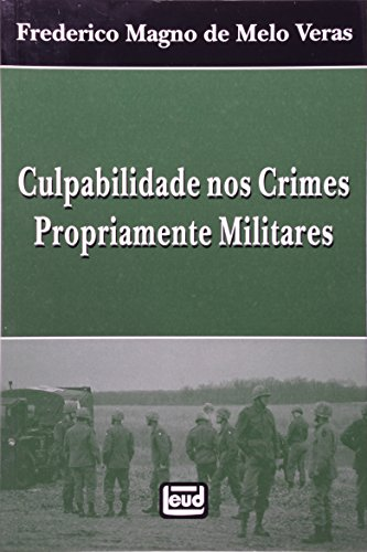 9788574562216: Culpabilidade nos Crimes Propriamente Militares