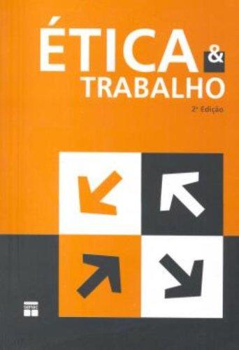 9788574582221: Etica E Trabalho (Em Portuguese do Brasil)