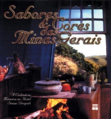 9788574582474: Sabores E Cores Das Minas Gerais (Em Portuguese do Brasil)
