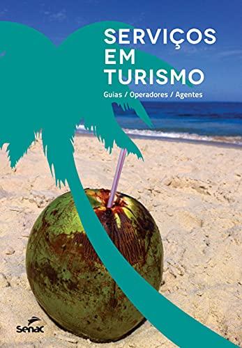 9788574583150: Servicos Em Turismo. Guias, Operadoras, Agentes (Em Portuguese do Brasil)