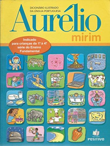 Dicionário Aurélio Mirim: Dicionário Ilustrado da Lígua: Aurelio Buarque De