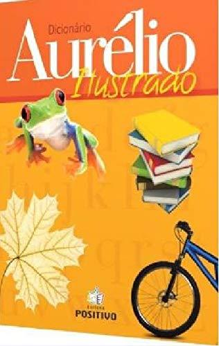Dicionario Aurelio Ilustrado (Em Portugues do Brasil): Aurà lio Buarque