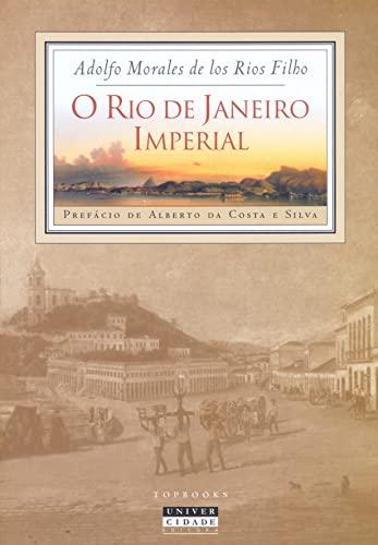 O Rio de Janeiro imperial Prefacio De: Morales de los