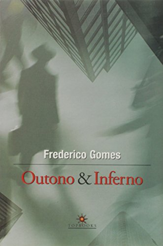 Outono & inferno.: Gomes, Frederico