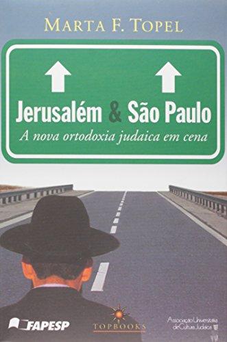 9788574750934: Jerusalém e São Paulo: a Nova Ortodoxia Judaica em Cena
