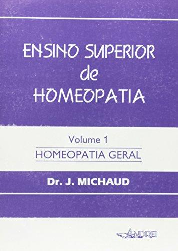 9788574760513: Ensino Superior de Homeopatia: Homeopatia Geral - Vol.1