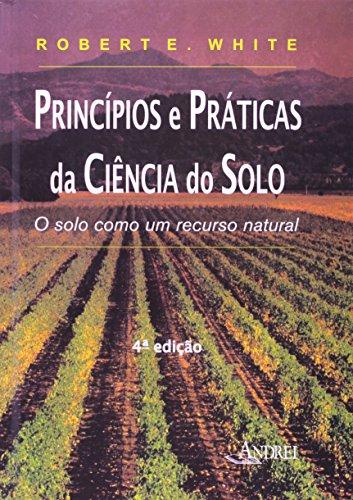 9788574763781: Princípios e Práticas da Ciência do Solo. O Solo Como Um Recurso Natural (Em Portuguese do Brasil)