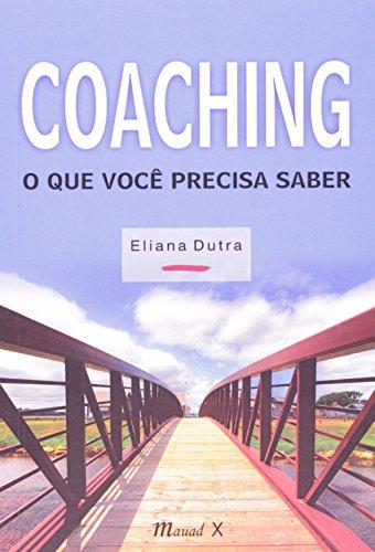 9788574783437: Coaching. O que Você Precisa Saber (Em Portuguese do Brasil)