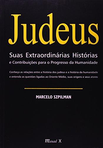 9788574783956: Judeus - Suas Extraordinarias Historias e Contribuicoes para o Progresso da Humanidade