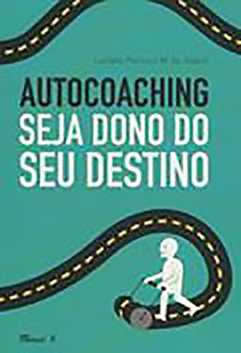 9788574784090: Autocoaching. Seja Dono do Seu Destino (Em Portuguese do Brasil)