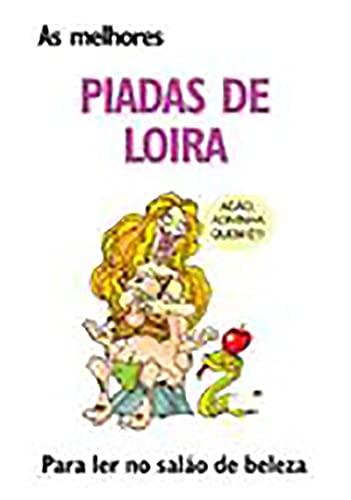 9788574784304: As Melhores Piadas de Loira (Em Portuguese do Brasil)