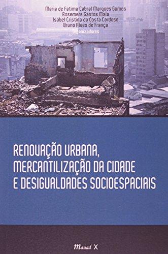 9788574785141: Renovacao Urbana, Mercantilizacao da Cidade e Desigualdades Socioespaciais