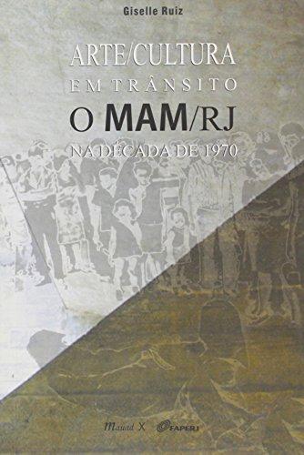 9788574785158: Arte Cultura em Transito: O M A M - R J na Decada de 1970