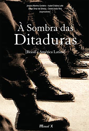 9788574786131: Sombra das Ditaduras, a: Brasil e AmErica Latina