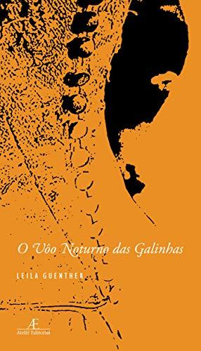 9788574803234: Voo Noturno Das Galinhas, O