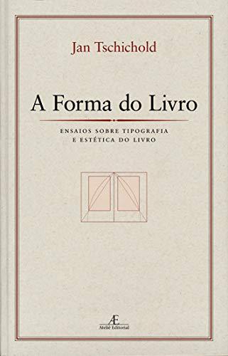 9788574803616: A Forma Do Livro. Ensaios Sobre Tipografia E Estética Do Livro (Em Portuguese do Brasil)