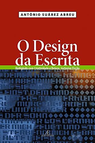 9788574803876: Design da Escrita, O: Redigindo Com Criatividade e Beleza Inclusive Ficcao