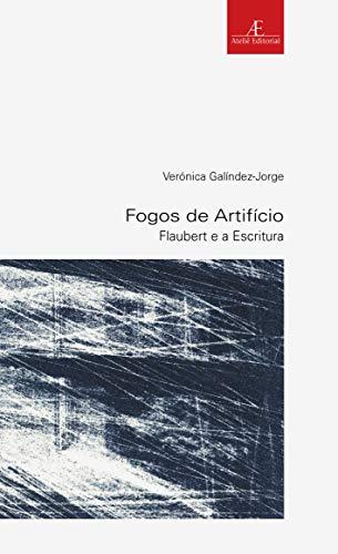 9788574804545: Fogos de Artificio. Flaubert e a Escritura - Coleção Estudos Literarios 34 (Em Portuguese do Brasil)