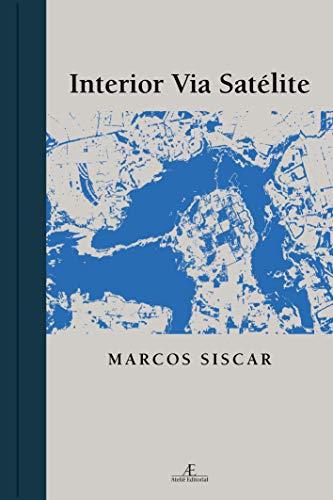 Interior Via Satélite: Marcos Siscar