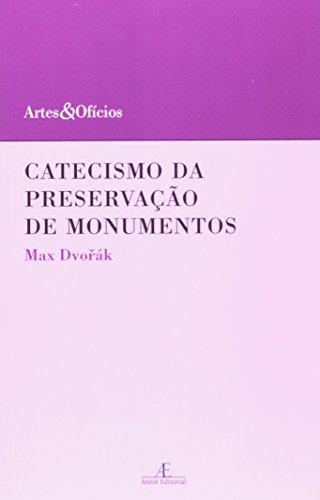 9788574806624: Catecismo Da Preservação De Monumentos - Coleção Artes E Ofícios (Em Portuguese do Brasil)