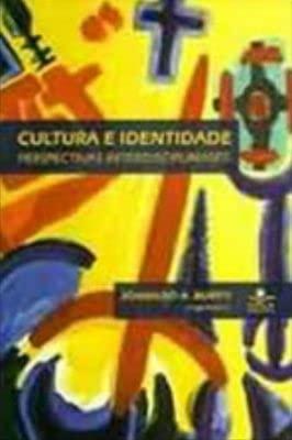 Cultura E Identidade Perspectivas Interdisciplinares: Burity, Joanildo A.