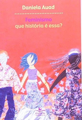9788574902265: Feminismo. Que História é Essa? (Em Portuguese do Brasil)