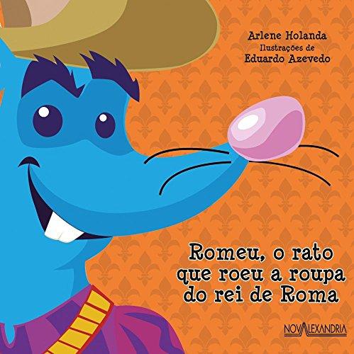 9788574923413: Romeu, o rato que roeu a roupa do rei de Roma