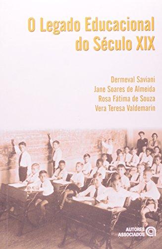 9788574961712: O Legado Educacional Do Século XIX (Em Portuguese do Brasil)