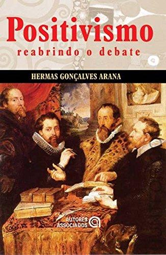 9788574961873: Positivismo. Reabrindo O Debate (Em Portuguese do Brasil)